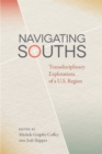 Navigating Souths : Transdisciplinary Explorations of a U.S. Region - eBook