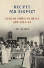 Recipes for Respect : African American Meals and Meaning - eBook