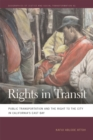 Rights in Transit : Public Transportation and the Right to the City in California's East Bay - eBook
