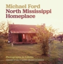 North Mississippi Homeplace : Photographs and Folklife - eBook