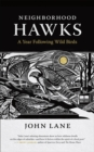 Neighborhood Hawks : A Year Following Wild Birds - Book