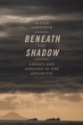Beneath the Shadow : Legacy and Longing in the Antarctic - eBook