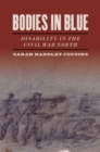 Bodies in Blue : Disability in the Civil War North - eBook