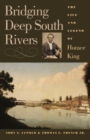 Bridging Deep South Rivers : The Life and Legend of Horace King - eBook