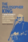 The Philosopher King : T Bone Burnett and the Ethic of a Southern Cultural Renaissance - eBook