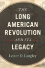 The Long American Revolution and Its Legacy - eBook