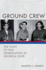 Ground Crew : The Fight to End Segregation at Georgia State - eBook