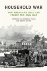 Household War : How Americans Lived and Fought the Civil War - eBook