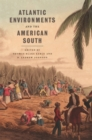 Atlantic Environments and the American South - Book
