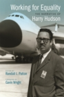 Working for Equality : The Narrative of Harry Hudson - Book