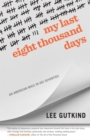 My Last Eight Thousand Days : An American Male in His Seventies - eBook