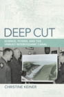 Deep Cut : Science, Power, and the Unbuilt Interoceanic Canal - eBook