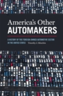 America's Other Automakers : A History of the Foreign-Owned Automotive Sector in the United States - eBook
