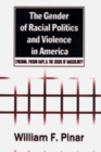 The Gender of Racial Politics and Violence in America : Lynching, Prison Rape & the Crisis of Masculinity - Book