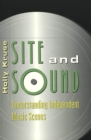Site and Sound : Understanding Independent Music Scenes - Book