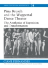 Pina Bausch and the Wuppertal Dance Theater : The Aesthetics of Repetition and Transformation - Book