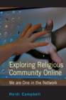 Exploring Religious Community Online : We are One in the Network - Book