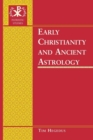 Early Christianity and Ancient Astrology - Book