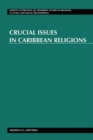 Crucial Issues in Caribbean Religions - Book