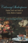 Culinary Shakespeare : Staging Food and Drink in Early Modern England - Book
