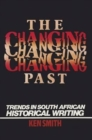 Changing Past : Trends In S. African Historical Writing - Book