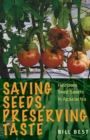 Saving Seeds, Preserving Taste : Heirloom Seed Savers in Appalachia - Book