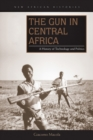 The Gun in Central Africa : A History of Technology and Politics - Book