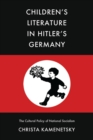 Children's Literature in Hitler's Germany : The Cultural Policy of National Socialism - Book