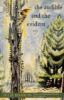 The Audible and the Evident : Poems - eBook
