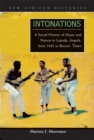 Intonations : A Social History of Music and Nation in Luanda, Angola, from 1945 to Recent Times - eBook