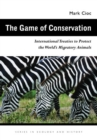 The Game of Conservation : International Treaties to Protect the World's Migratory Animals - eBook