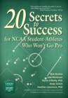 20 Secrets to Success for NCAA Student-Athletes Who Won't Go Pro - eBook