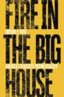 Fire in the Big House : America's Deadliest Prison Disaster - eBook