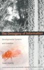 The Ontogeny of Information : Developmental Systems and Evolution - Book