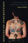 Bodies of Inscription : A Cultural History of the Modern Tattoo Community - Book