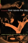 Love Saves the Day : A History of American Dance Music Culture, 1970-1979 - Book