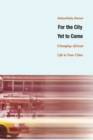 For the City Yet to Come : Changing African Life in Four Cities - Book