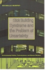 Sick Building Syndrome and the Problem of Uncertainty : Environmental Politics, Technoscience, and Women Workers - Book