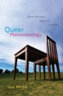 Queer Phenomenology : Orientations, Objects, Others - Book