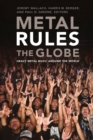 Metal Rules the Globe : Heavy Metal Music around the World - Book