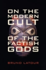 On the Modern Cult of the Factish Gods - Book