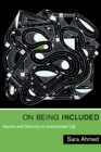 On Being Included : Racism and Diversity in Institutional Life - Book