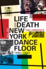 Life and Death on the New York Dance Floor, 1980-1983 - Book
