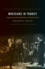 Musicians in Transit : Argentina and the Globalization of Popular Music - Book