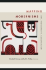 Mapping Modernisms : Art, Indigeneity, Colonialism - Book