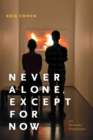 Never Alone, Except for Now : Art, Networks, Populations - Book