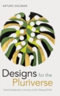 Designs for the Pluriverse : Radical Interdependence, Autonomy, and the Making of Worlds - Book