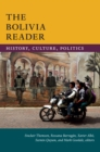 The Bolivia Reader : History, Culture, Politics - eBook