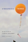 Atmospheric Things : On the Allure of Elemental Envelopment - eBook