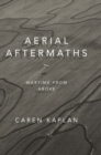Aerial Aftermaths : Wartime from Above - eBook